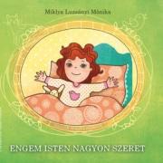 Engem Isten nagyon szeret - színes gyermekkönyv