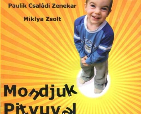 Mondjuk Pityuval (CD)